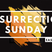 Resurrection Sunday - Easter 2020