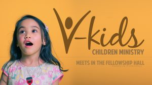 V-Kids - Every Sunday morning at 9:30 am in the Student Building.
