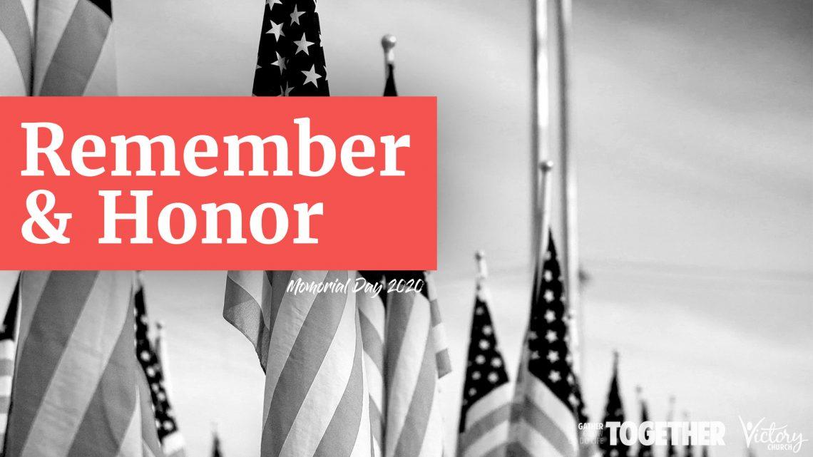 Remember & Honor | Memorial Day (2020)