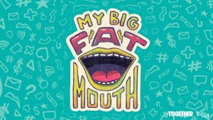 My Big Fat Mouth