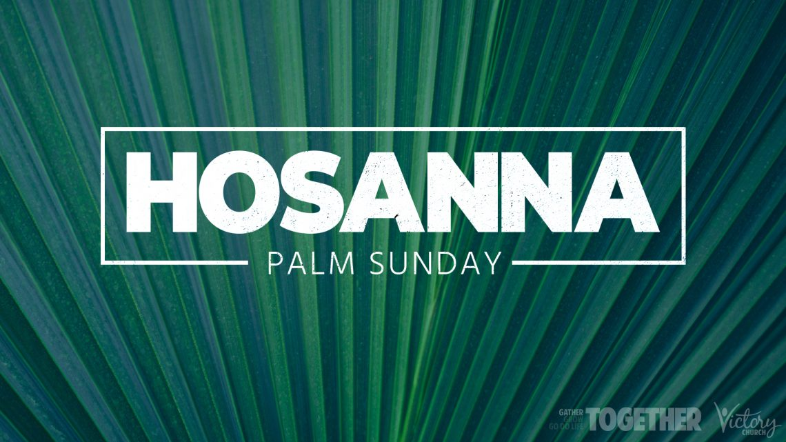 Hosanna | Palm Sunday