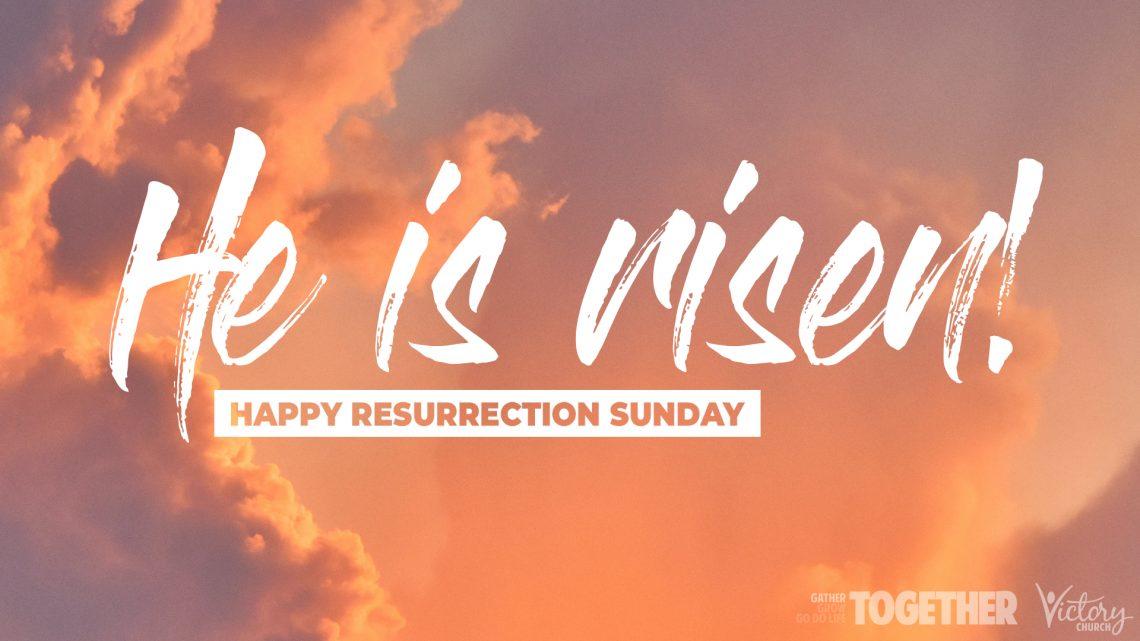 He is risen! Happy Resurrection Sunday!