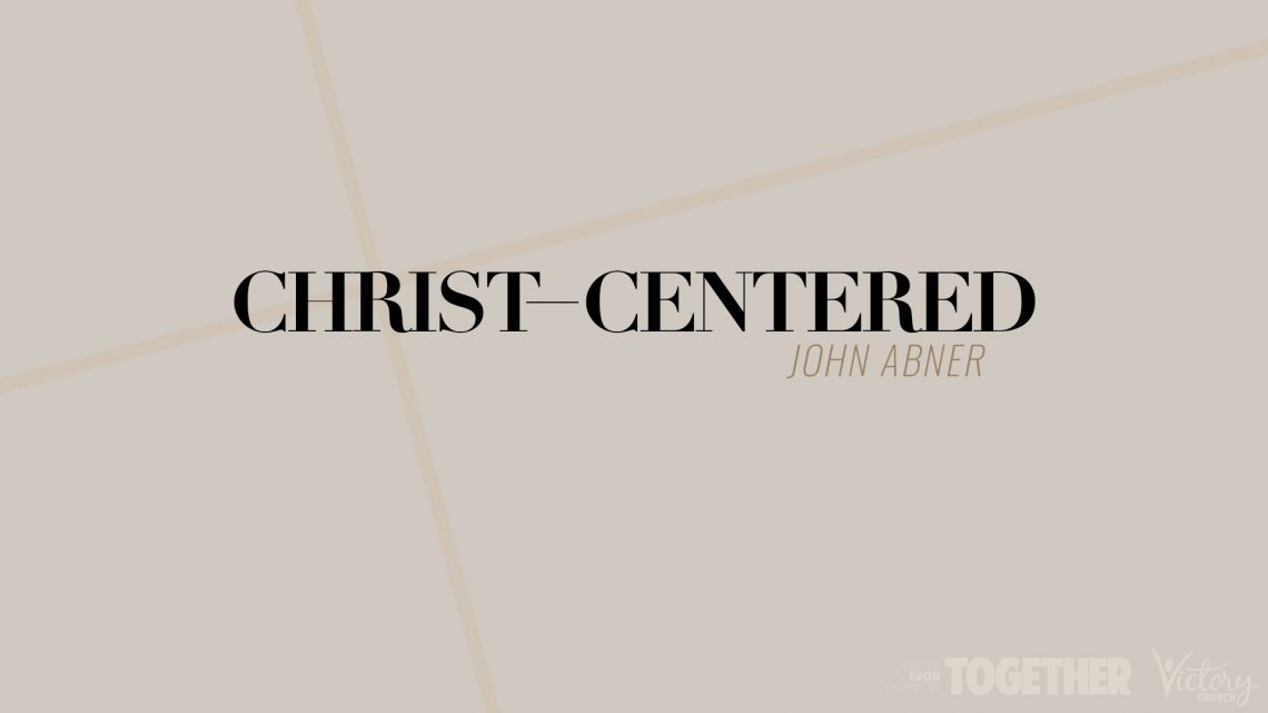 Christ-Centered | John Abner